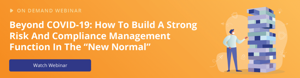 Click this photo to sign up for an on demand webinar, Beyond COVID-19: How to build a strong risk and compliance management function in the new normal